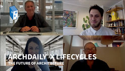 ArchDaily x LifeCycles 直播研讨会第三日回放