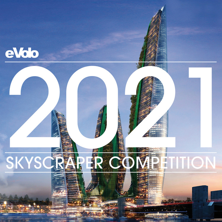 公开召集:2021 eVolo摩天大楼竞赛, 2021 Skyscraper Competition, eVolo Magazine